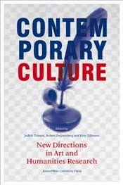 Contemporary Culture: New Directions in Arts and Humanities Research (Transformations in Art and Cul - Thissen, Judith