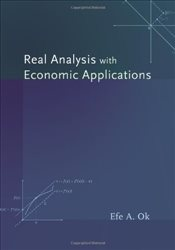 Real Analysis with Economic Applications - OK, Efe A.
