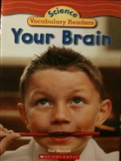 Your Brain : Science Vocabulary Readers - Martell, Ted