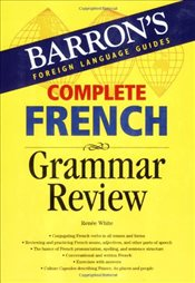 Complete French Grammar Review - White, Renee