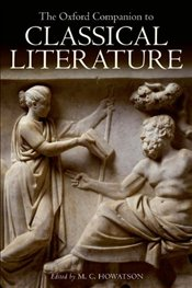 Oxford Companion to Classical Literature - Howatson, M. C.