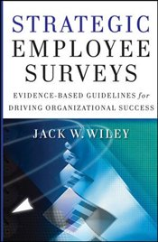 Strategic Employee Surveys: Evidence-Based Guidelines for Driving Organizational Success - Wiley, Jack