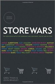 Store Wars: The Worldwide Battle for Mindspace and Shelfspace, Online and In-Store 2e - Thain, Greg