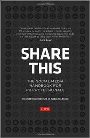 Share This: The Social Media Handbook for PR Professionals - CIPR - The Chartered Institute of Public Relations
