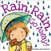 Rain, Rain, Go Away! - Church, Caroline Jayne