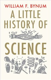 Little History of Science - Bynum, William