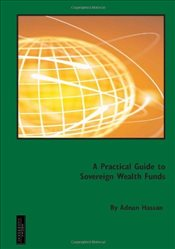 Practical Guide to Sovereign Wealth Funds - Hassan, Adnan