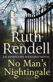 No Mans Nightingale : An Inspector Wexford Novel - Rendell, Ruth