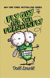 Fly Guy and the Frankenfly - Arnold, Tedd