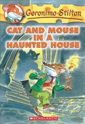 Cat and Mouse in a Haunted House (Geronimo Stilton #3) - Stilton, Geronimo