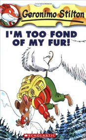 Im Too Fond of My Fur! (Geronimo Stilton #4) - Stilton, Geronimo