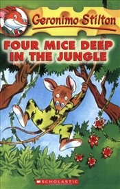 Four Mice Deep in the Jungle (Geronimo Stilton #5) - Stilton, Geronimo