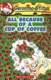 All Because of a Cup of Coffee (Geronimo Stilton #10) - Stilton, Geronimo