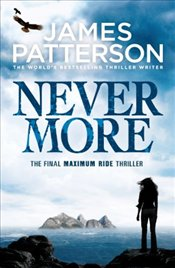 Maximum Ride: Nevermore - Patterson, James