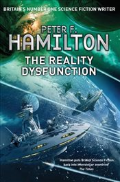 Reality Dysfunction : Nights Dawn Trilogy 1 - Hamilton, Peter F.