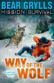 Mission Survival 2 : Way of the Wolf: Survival  - Grylls, Bear