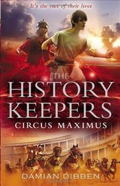 History Keepers : Circus Maximus - Dibben, Damian