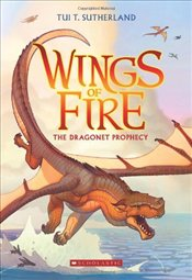 Wings of Fire : Dragonet Prophecy - Sutherland, Tui T.