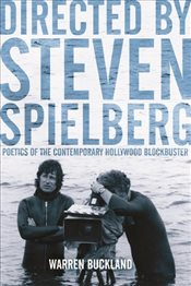 Directed by Steven Spielberg : Poetics of the Contemporary Hollywood Blockbuster - Buckland, Warren