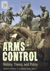 Arms Control : History, Theory, and Policy (Praeger Security International) - Williams, Robert E.