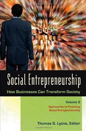 Social Entrepreneurship : 3 Volumes : How Businesses Can Transform Society - Lyons, Thomas S
