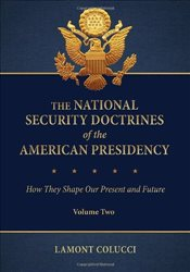 National Security Doctrines of the American Presidency : How They Shape Our Present and Future - Colucci, Lamont