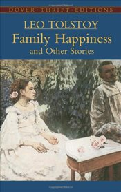Family Happiness and Other Stories - Tolstoy, Lev Nikolayeviç