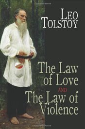 Law of Love and the Law of Violence - Tolstoy, Lev Nikolayeviç