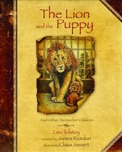 Lion And The Puppy : And Other Stories for Children - Tolstoy, Lev Nikolayeviç
