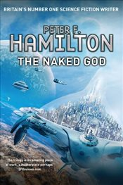 Naked God : The Nights Dawn Trilogy 3 - Hamilton, Peter F.