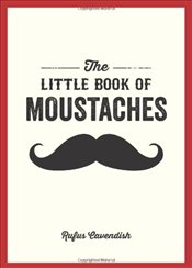 Little Book Of Moustaches - Cavendish, Rufus