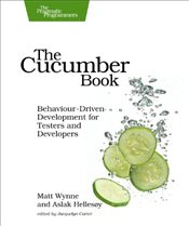 Cucumber Book Behaviour : Driven Development for Testers and Developers - Wynne, Matt