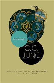 Synchronicity: An Acausal Connecting Principle. (From Vol. 8. of the Collected Works of C. G. Jung)  - Jung, Carl Gustav