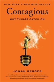 Contagious : Why Things Catch on - Berger, Jonah