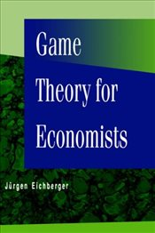 Game Theory for Economists - Eichberger, Jurgen