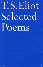 Selected Poems of T.S. Eliot - Eliot, T. S.