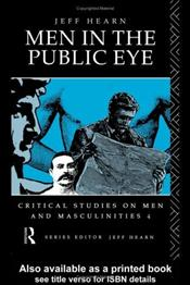 MEN IN THE PUBLIC EYE : Construction and Deconstruction of Public Men and Public  - Hearn, Jeff