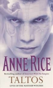 Taltos : Lives of the Mayfair Witches - Rice, Anne