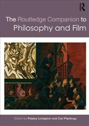 Routledge Companion to Philosophy and Film - Livingston, Paisley