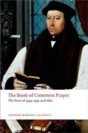 Book of Common Prayer : The Texts of 1549, 1559 and 1662 - Cummings, Brian