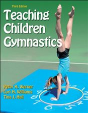 Teaching Children Gymnastics- 3rd Edition - Werner, Peter H.