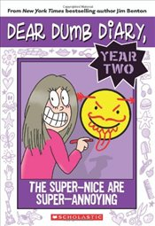 Dear Dumb Diary : Super-Nice Are Super-Annoying - Benton, Jim