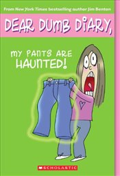 Dear Dumb Diary : My Pants Are Haunted  - Benton, Jim