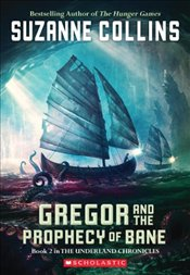 Gregor and the Prophecy of Bane  (Underland Chronicles) - Collins, Suzanne