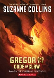 Gregor and the Code of the Claw (Underland Chronicles) - Collins, Suzanne