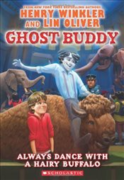 Ghost Buddy : Always Dance with a Hairy Buffalo! - Winkler, Henry