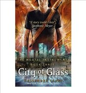 Mortal Instruments 3 : City of Glass - Clare, Cassandra