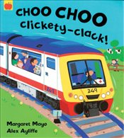 Choo Choo Clickety Clack : Awesome Engines - Mayo, Margaret
