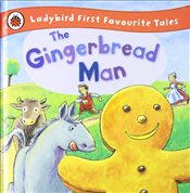 Gingerbread Man : Ladybird First Favourite Tales - Macdonald, Alan