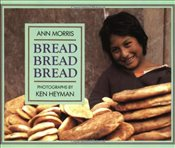 Bread, Bread, Bread (Foods of the World) - Morris, Ann